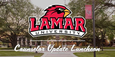 Lamar University                                 -Counselor Update Luncheon tickets
