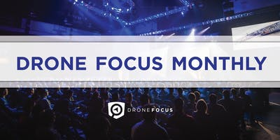 Drone Focus Monthly - May 2019