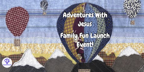 Adventures With Jesus Family Fun Launch Event tickets