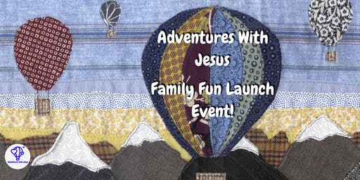 Adventures With Jesus Family Fun Launch Event