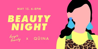 Beauty Night with QÜINA and ****** Beauty