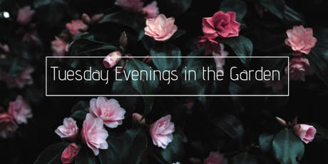 Tuesday Evenings In the Gardens tickets