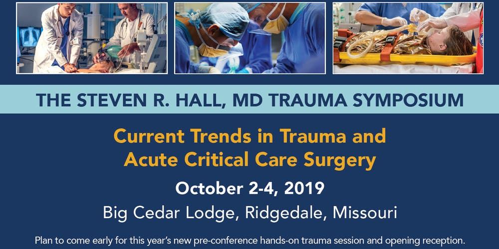 2019 The Steven R  Hall, MD Trauma Symposium Tickets, Wed, Oct 2