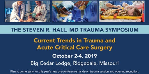 2019 The Steven R. Hall, MD Trauma Symposium