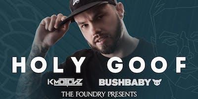 The Foundry Presents: Holy Goof - K Motionz - Bushbaby