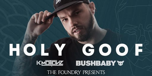 The Foundry Presents: Holy Goof - K Motionz - Bushbaby