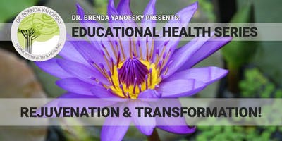 Rejuvenation & Transformation - Week #3 of Educational Health Series