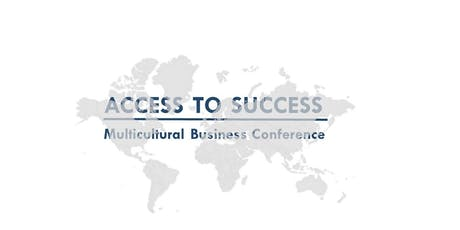 Access to Success Multicultural Business Conference: Roadmap to Resources tickets