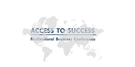 Access to Success Multicultural Business Conference: Roadmap to Resources