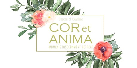 Cor et Anima - Young Adult Women's Discernment Retreat tickets