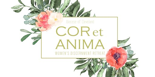 Cor et Anima - Young Adult Women's Discernment Retreat