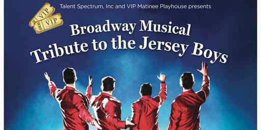 Broadway Musical Tribute to the Jersey Boys Featuring The Jersey Four