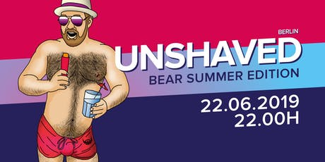 UNSHAVED Bear Summer Edition 2019 Tickets