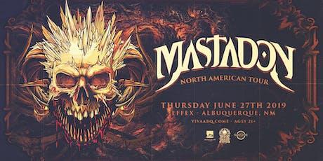 Mastadon: North American Tour (Albuquerque, NM) tickets