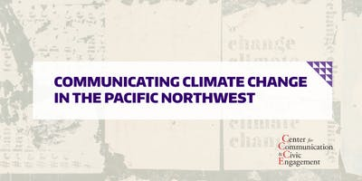 Communicating Climate Change in the Pacific Northwest