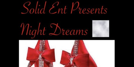 SOLID ENT PRESENTS NIGHT DREAMS tickets
