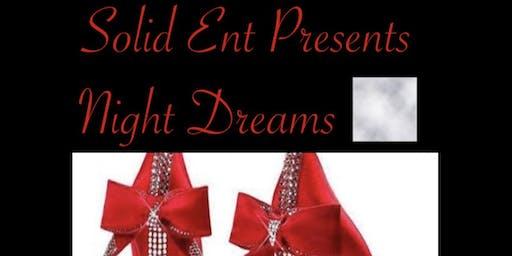 SOLID ENT PRESENTS NIGHT DREAMS