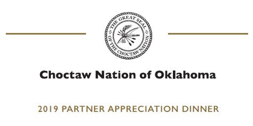 2019 CHOCTAW PARTNER APPRECIATION DINNER