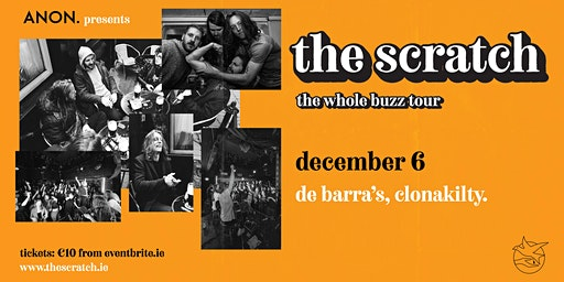 The Scratch [Live in De Barra's] rescheduled