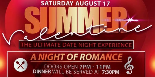 Summer Valentine~ The Ultimate Date Night Experience