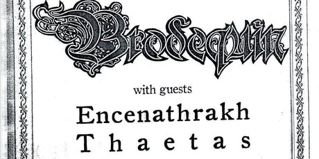 Brodequin, Encenathrakh and Thætas tickets