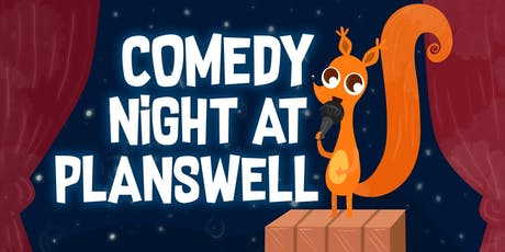 Comedy Night at Planswell tickets