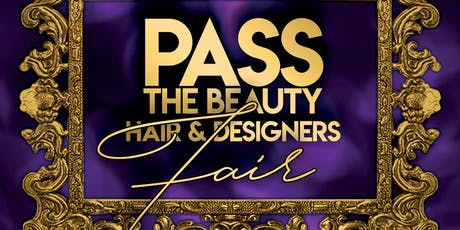 PASS THE BEAUTY HAIR & DESIGNERS FAIR All White Event  tickets