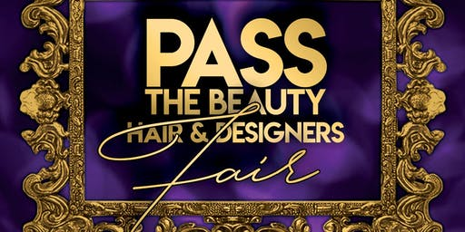 PASS THE BEAUTY HAIR & DESIGNERS FAIR All White Event
