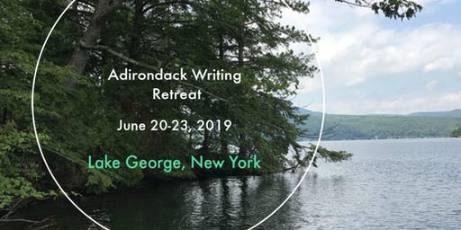 Adirondack Writing Retreat - June 20-23, 2019
