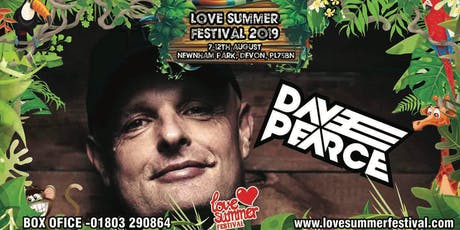 Dave Pearce at Love Summer Festival 2019 tickets