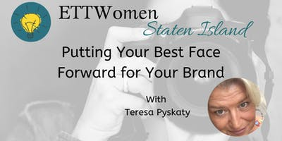 ETTWomen Staten Island: Putting Your Best Face Forward for Your Brand with Teresa Pyskaty