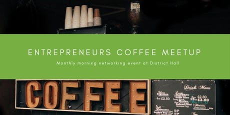 District Hall Monthly Entrepreneurs Coffee Meetup tickets
