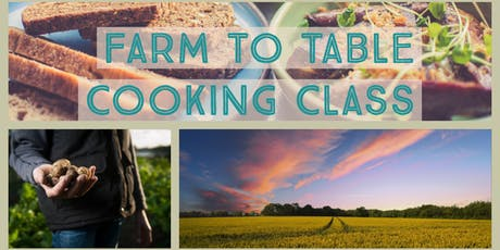 Farm to table cooking class  tickets