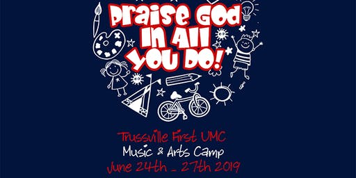 Praise God in All You Do: Music & Arts Camp 2019