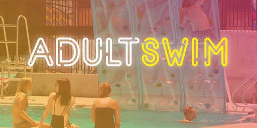 Adult Swim @ Ziegler Pool