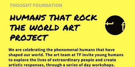 Humans that Rock the World Art Project tickets