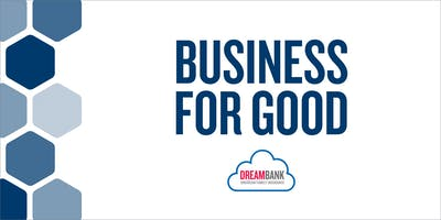 BUSINESS FOR GOOD: Embracing the Opportunity to Give