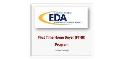 County of Riverside Economic Development Agency FTHB Lender Training