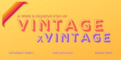 Vintage x Vintage Wine & Fashion Pop-up