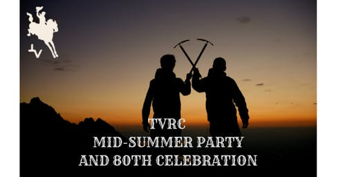 TVRC Mid-Summer Party and 80th Celebration