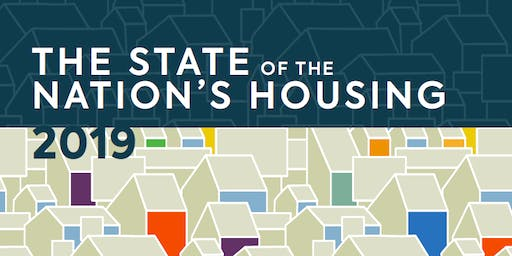 The State of the Nation's Housing 2019 Release