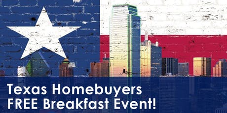 Texas Home Buyers FREE Breakfast Event! tickets