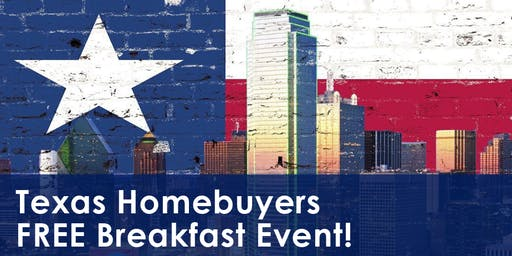 Texas Home Buyers FREE Breakfast Event!