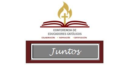 JUNTOS Conferencia de Educadores Católicos 2019