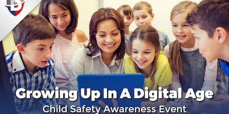 Growing Up In A Digital Age – Child Safety Awareness tickets
