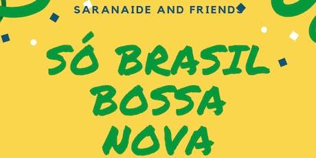 Só Brasil Bossa Nova Featuring Saranaide and Friends tickets