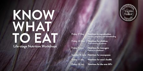 Nutrition for men's health. Life-stage nutrition workshops tickets