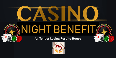 Casino Night benefit for Tender Loving Respite House tickets