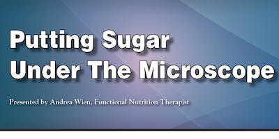 Putting Sugar Under The Microscope