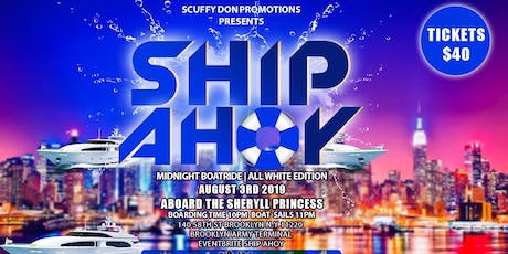 SHIP AHOY | Midnight Boat Ride | ALL WHITE EDITION tickets